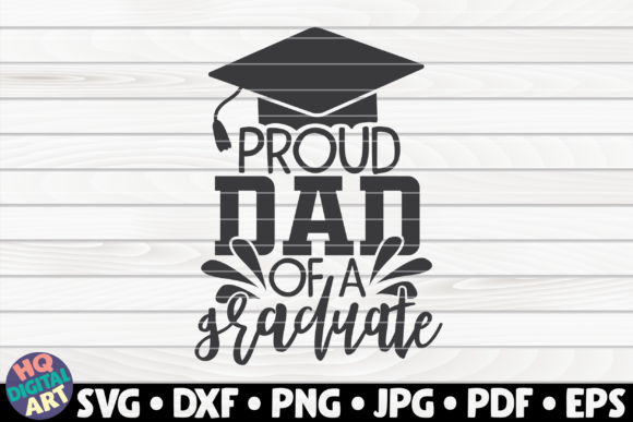 Download Free Proud Dad Of A Graduate Graphic By Mihaibadea95 Creative Fabrica for Cricut Explore, Silhouette and other cutting machines.
