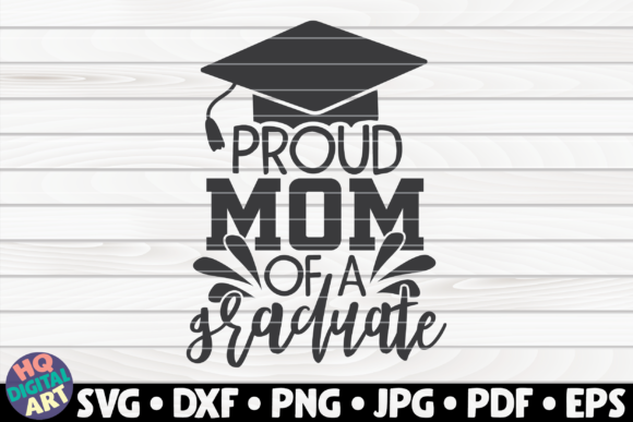 Download Free Proud Mom Of A Graduate Graphic By Mihaibadea95 Creative Fabrica for Cricut Explore, Silhouette and other cutting machines.