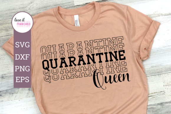 Download Free Quarantine Queen Mirror Word Graphic By Love It Mirrored for Cricut Explore, Silhouette and other cutting machines.
