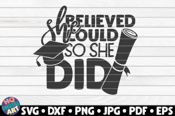 Download Free She Believed She Could So She Did Graphic By Mihaibadea95 SVG Cut Files
