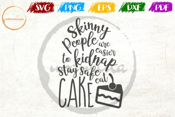 Download Free Skinny People Are Easier To Kidnap Stay Graphic By Uramina for Cricut Explore, Silhouette and other cutting machines.