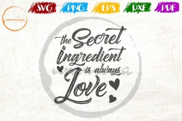Download Free The Secret Ingredient Is Always Love Graphic By Uramina for Cricut Explore, Silhouette and other cutting machines.
