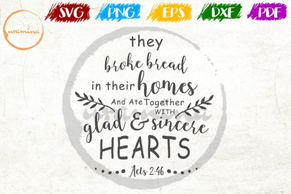 Download Free They Broke Bread In Their Homes And Ate Graphic By Uramina for Cricut Explore, Silhouette and other cutting machines.