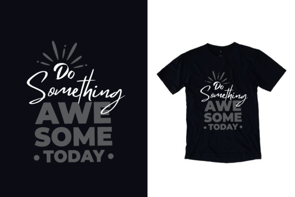 Download Free T Shirt Awesome Today Quotes Graphic By Yazriltri Creative Fabrica for Cricut Explore, Silhouette and other cutting machines.