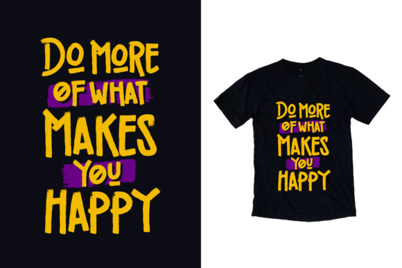 Download Free T Shirt Makes You Happy Quotes Graphic By Yazriltri Creative for Cricut Explore, Silhouette and other cutting machines.