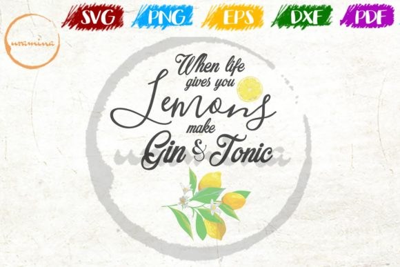 Download Free When Life Gives You Lemons Make Gin Graphic By Uramina for Cricut Explore, Silhouette and other cutting machines.