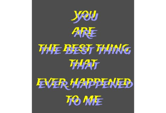 Download Free You Are The Best Thing That Ever Happened Graphic By for Cricut Explore, Silhouette and other cutting machines.