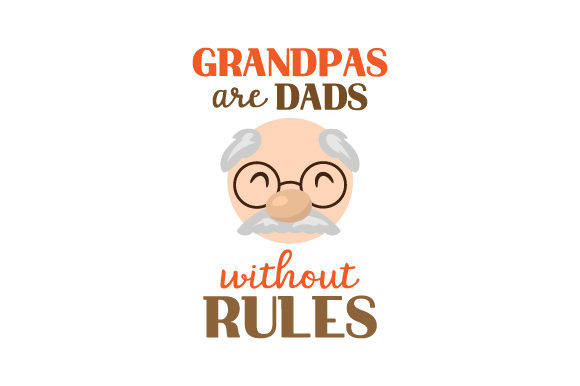 Grandpas Are Dads Without Rules Father's Day Craft Cut File By Creative Fabrica Crafts