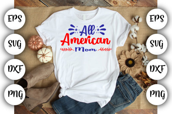 Print on Demand: 4th July : All American Mom Graphic Print Templates By Design_store