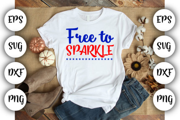 Download Free 4th July Free To Sparkle Graphic By Design Store Creative for Cricut Explore, Silhouette and other cutting machines.