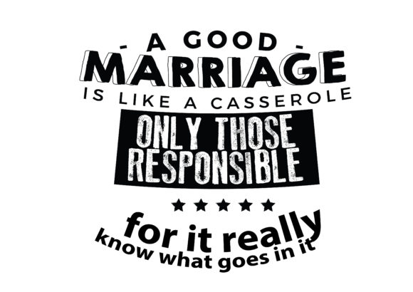 Download Free A Good Marriage Is Like A Casserole Graphic By Baraeiji for Cricut Explore, Silhouette and other cutting machines.