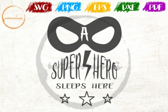 Download Free A Super Hero Sleeps Here Graphic By Uramina Creative Fabrica for Cricut Explore, Silhouette and other cutting machines.