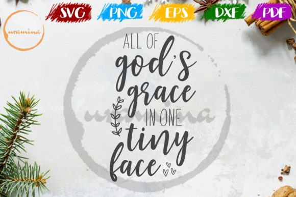 Download Free All Of God Is Grace In One Tiny Face Graphic By Uramina for Cricut Explore, Silhouette and other cutting machines.