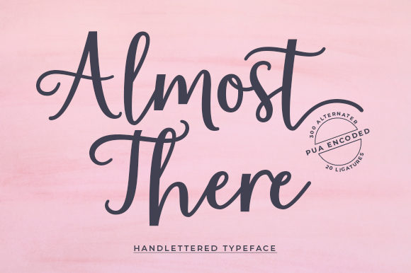Print on Demand: Almost There Script & Handwritten Font By Zane Studio