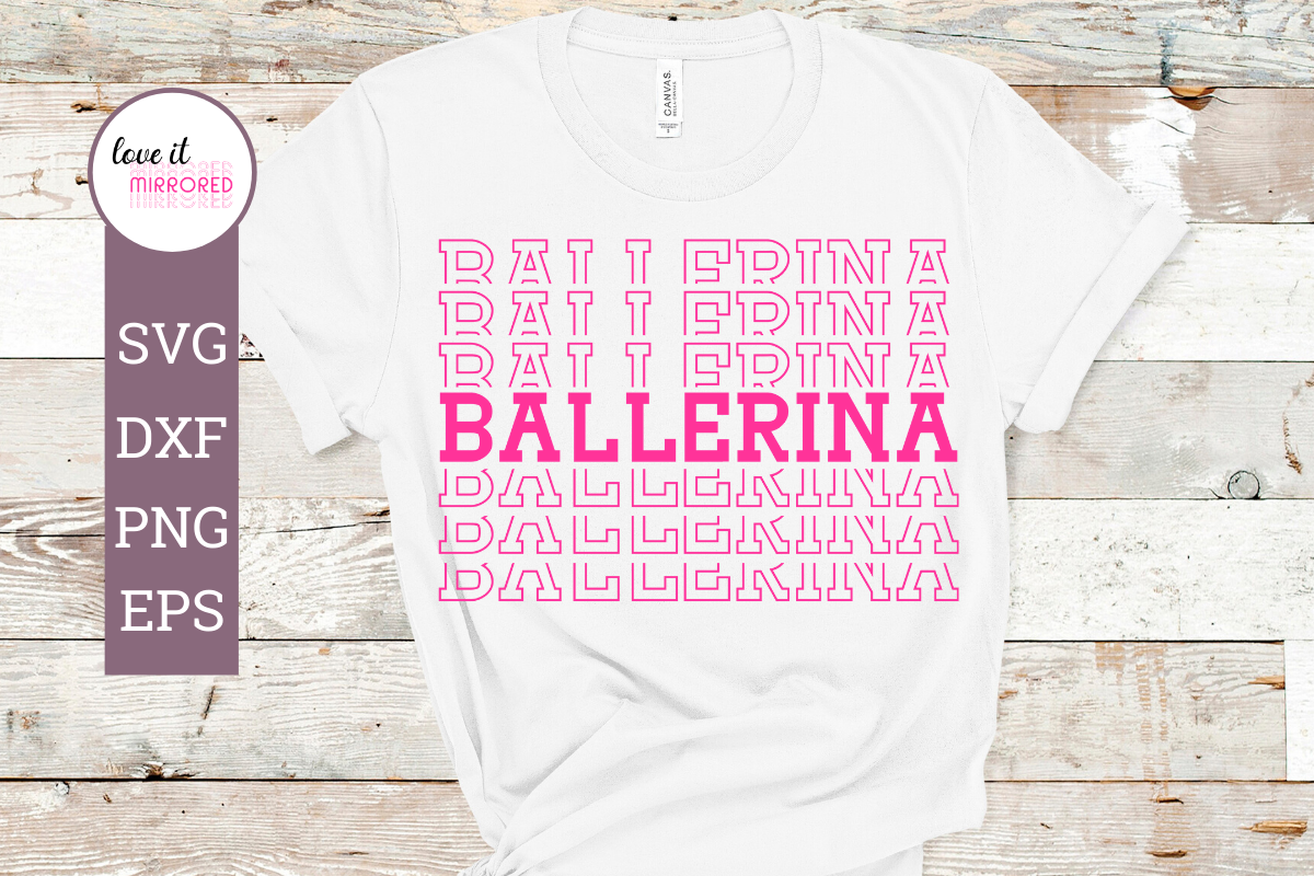 Download Free Ballerina Mirror Word Cut File Graphic By Love It Mirrored for Cricut Explore, Silhouette and other cutting machines.