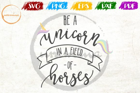 Print on Demand: Be a Unicorn in a Field of Horses Graphic Crafts By Uramina