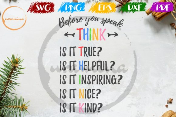 Download Free Before You Speak Think Is It True Graphic By Uramina Creative for Cricut Explore, Silhouette and other cutting machines.