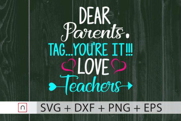 Download Free Dear Parents Tag You Re It Teachers Graphic By Novalia for Cricut Explore, Silhouette and other cutting machines.
