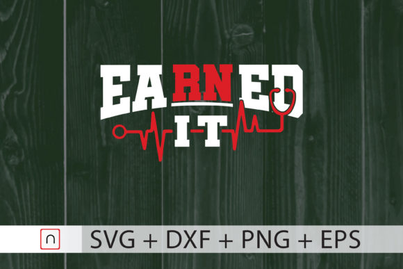 Download Free Earned It Nurse Graduation Graphic By Novalia Creative Fabrica for Cricut Explore, Silhouette and other cutting machines.