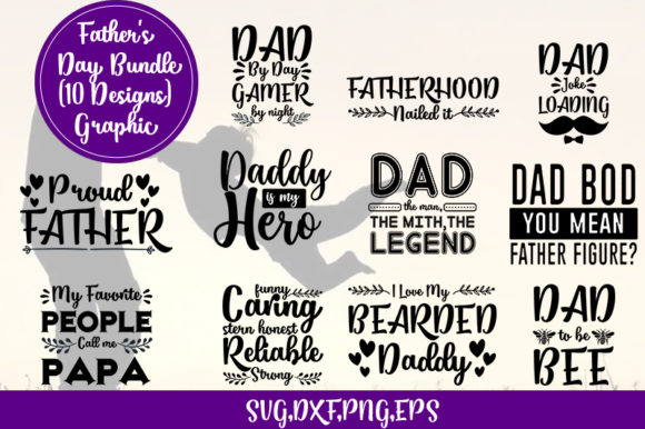 Download Free Father S Day Bundle 11 Designs Graphic Graphic By Design Store for Cricut Explore, Silhouette and other cutting machines.