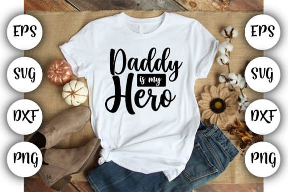 Download Free Father S Day Daddy Is My Hero Graphic By Design Store for Cricut Explore, Silhouette and other cutting machines.