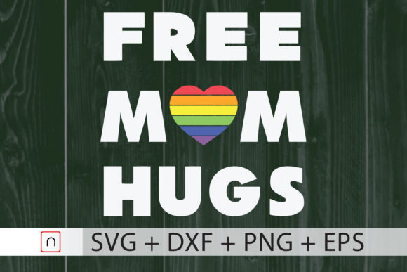 Download Free Rainbow Lgbt Free Mom Hugs Graphic By Novalia Creative Fabrica for Cricut Explore, Silhouette and other cutting machines.