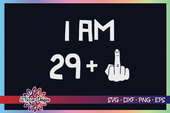 Download Free I Am 29 Plus One 30th Birthday Graphic By Ssflower Creative for Cricut Explore, Silhouette and other cutting machines.