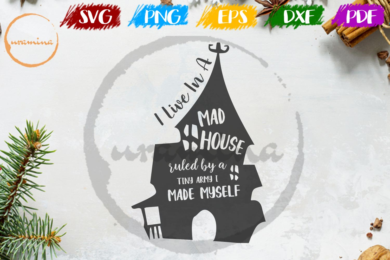 Download Free I Live In A Madhouse Ruled By A Tiny Graphic By Uramina for Cricut Explore, Silhouette and other cutting machines.