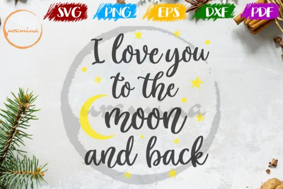 Download Free I Love You To The Moon And Back Graphic By Uramina Creative for Cricut Explore, Silhouette and other cutting machines.
