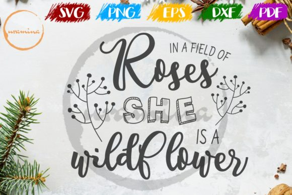 Download Free In A Field Of Roses She Is A Wildflower Graphic By Uramina for Cricut Explore, Silhouette and other cutting machines.