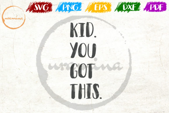 Download Free Kid You Got This Graphic By Uramina Creative Fabrica SVG Cut Files