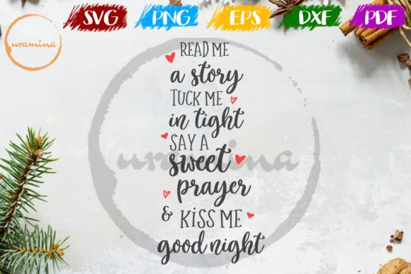 Download Free Kiss Me Good Night Read Me A Story Graphic By Uramina Creative for Cricut Explore, Silhouette and other cutting machines.