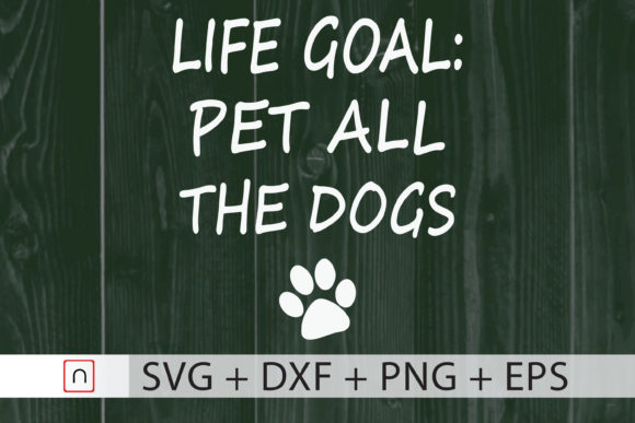Download Free Life Goal Pet All The Dogs Pet Lover Graphic By Novalia for Cricut Explore, Silhouette and other cutting machines.