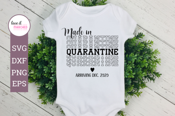 Made In Quarantine Arriving Dec 2020 Graphic By Love It