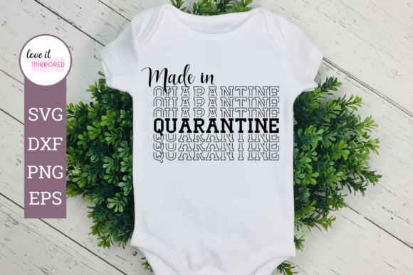 Download Free Made In Quarantine Mirror Word Graphic By Love It Mirrored for Cricut Explore, Silhouette and other cutting machines.