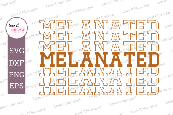 Download Free Melanated Mirror Word Cut File Graphic By Love It Mirrored for Cricut Explore, Silhouette and other cutting machines.