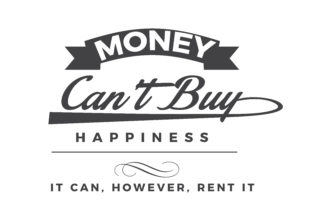 Download Free Money Can T Buy Happiness Graphic By Baraeiji Creative Fabrica for Cricut Explore, Silhouette and other cutting machines.