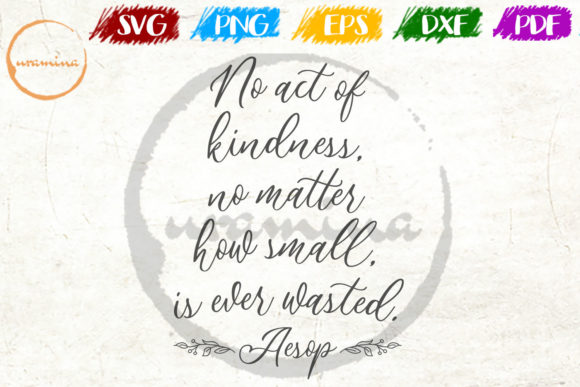 Download Free No Act Of Kindness No Matter How Small Graphic By Uramina for Cricut Explore, Silhouette and other cutting machines.