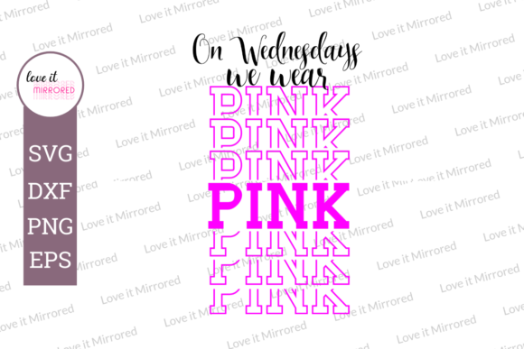 Download Free On Wednesdays We Wear Pink Cut File Graphic By Love It Mirrored for Cricut Explore, Silhouette and other cutting machines.