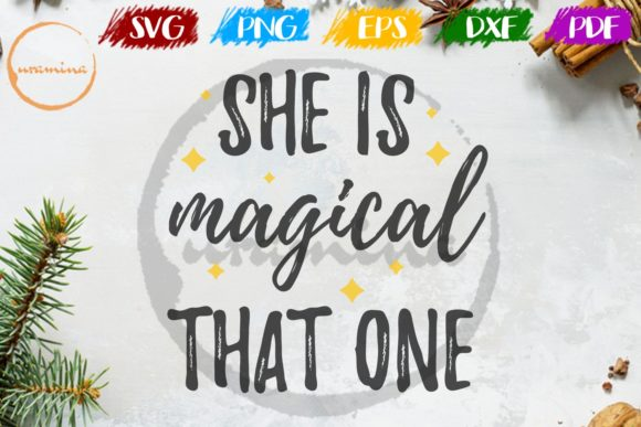 Download Free She Is Magical That One Graphic By Uramina Creative Fabrica for Cricut Explore, Silhouette and other cutting machines.