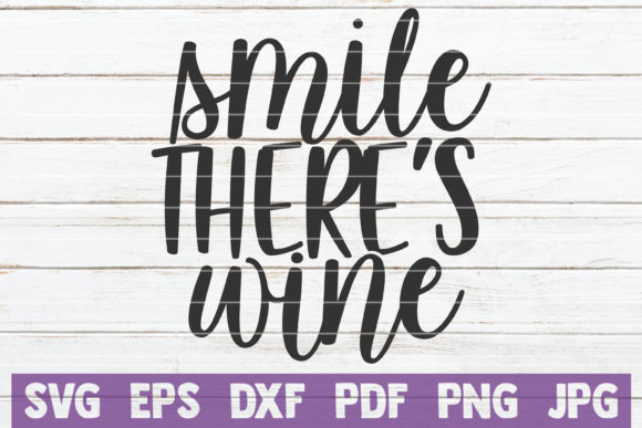 Download Free Smile There S Wine Graphic By Mintymarshmallows Creative Fabrica for Cricut Explore, Silhouette and other cutting machines.