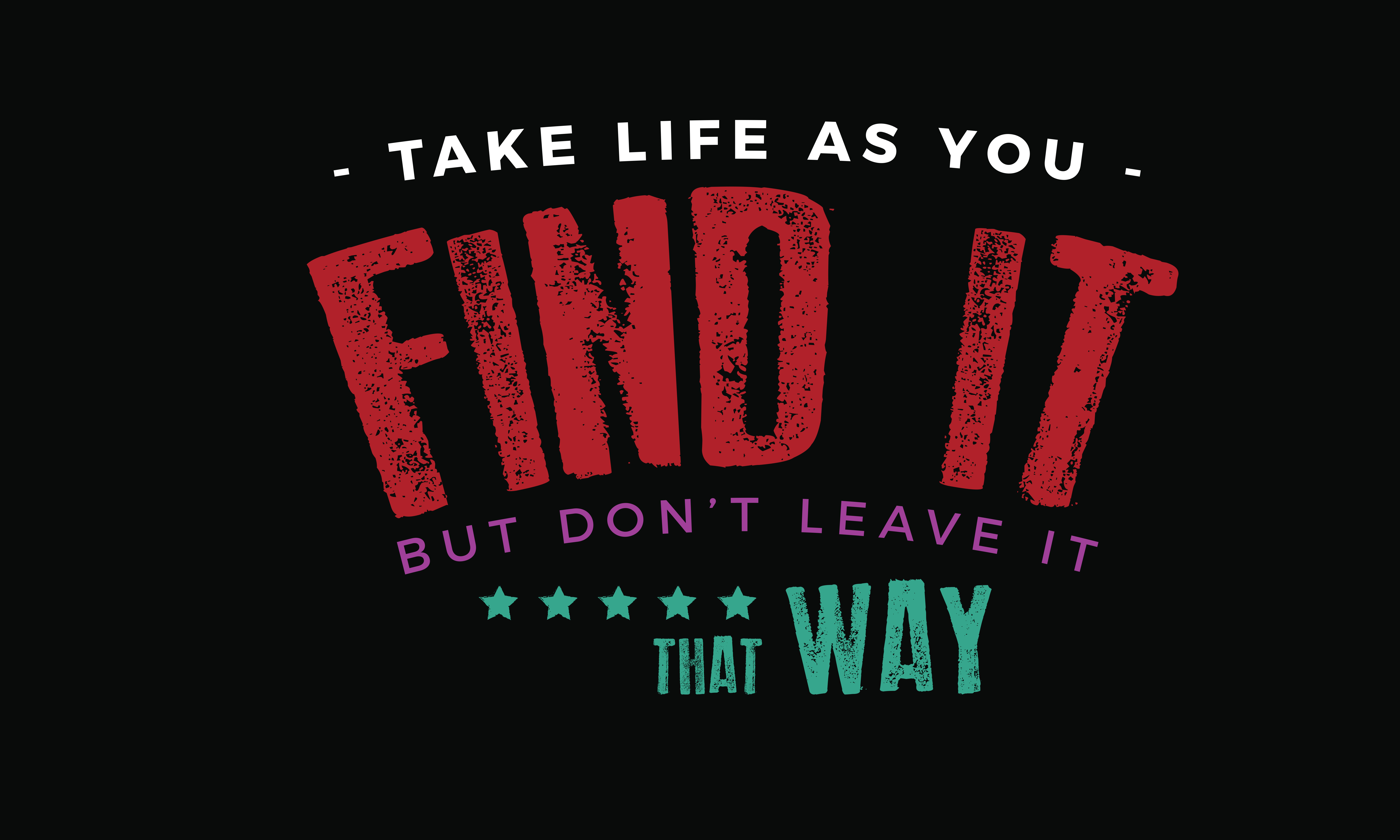 Download Free Take Life As You Find It Graphic By Baraeiji Creative Fabrica for Cricut Explore, Silhouette and other cutting machines.