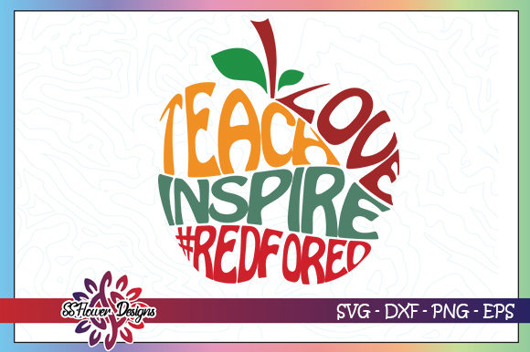 Download Free Teach Love Inspired Redfored Graphic By Ssflower Creative Fabrica for Cricut Explore, Silhouette and other cutting machines.