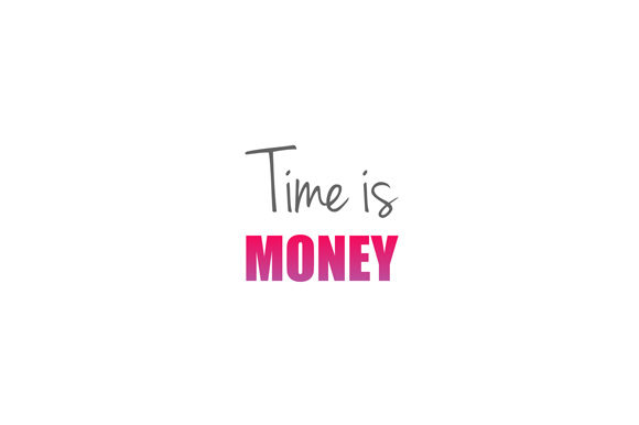 Time is Money - Old Quote Graphic Illustrations By shawlin