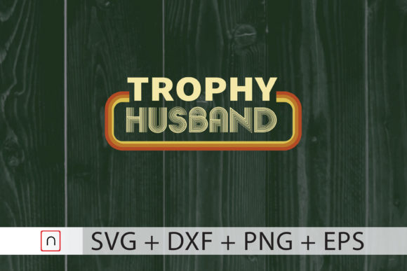 Download Free Trophy Husband Father S Day Gift Graphic By Novalia Creative for Cricut Explore, Silhouette and other cutting machines.