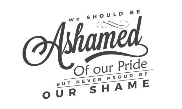 Print on Demand: We Should Be Ashamed of Our Pride Graphic Illustrations By baraeiji
