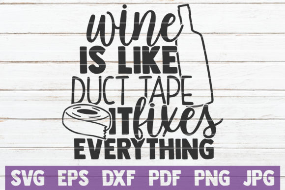 Download Free Wine Is Like Duct Tape Graphic By Mintymarshmallows Creative for Cricut Explore, Silhouette and other cutting machines.