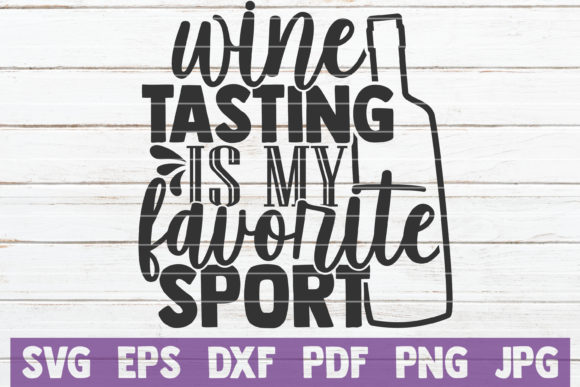 Download Free Wine Tasting Is My Favorite Sport Graphic By Mintymarshmallows for Cricut Explore, Silhouette and other cutting machines.