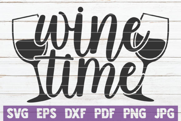 Download Free Wine Time Graphic By Mintymarshmallows Creative Fabrica for Cricut Explore, Silhouette and other cutting machines.