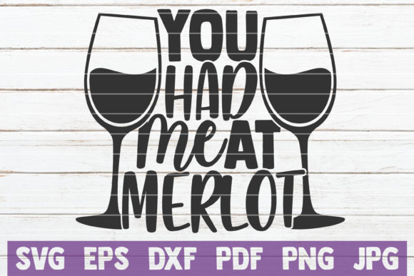 Download Free You Had Me At Merlot Graphic By Mintymarshmallows Creative Fabrica for Cricut Explore, Silhouette and other cutting machines.